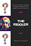 The Riddler (Illustrated): 300 Of The Best Riddles & Brain Teasers For Smart Kids And Adults