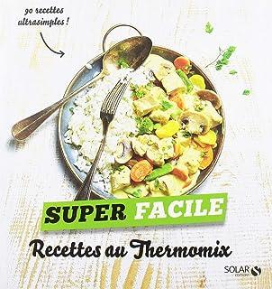80 Recettes au Thermomix: Des recettes gourmandes, fiables et efficaces pour toutes les occasions: Amazon.es: Alchemy LLC, Digital: Libros en idiomas extranjeros