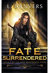 Fate Surrendered (The Fate Abandoned Series) Paperback