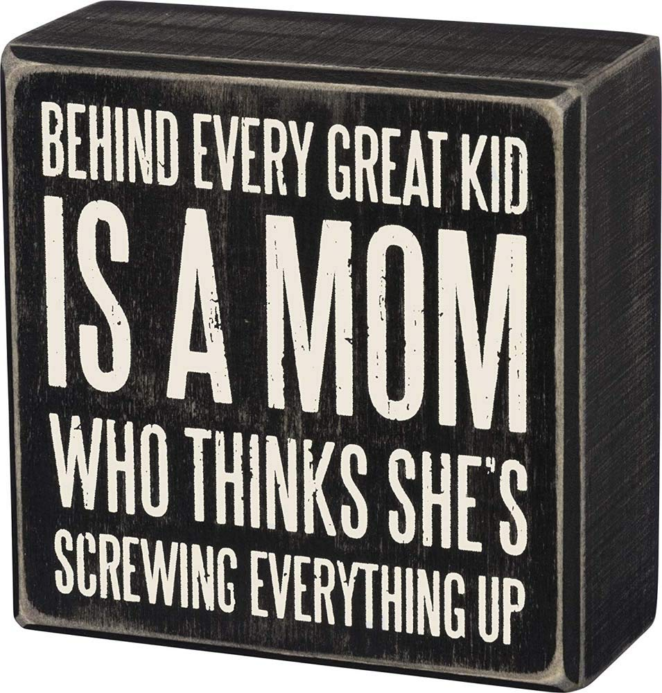 Primitives by Kathy Behind Every Great Kid Is A Mom Box Sign 4