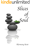 Slices of Soul: A Collection of Contemporary Poetry