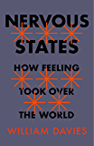 Nervous States: How Feeling Took Over the World (English Edition)