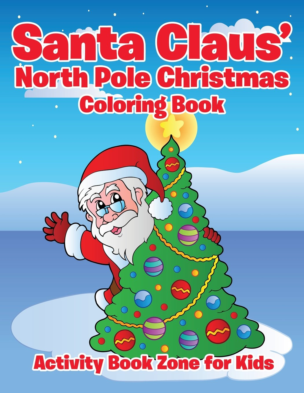 Santa Claus\' North Pole Christmas Coloring Book: Activity Book Zone ...