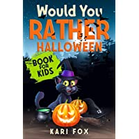 Would You Rather Halloween Book For Kids: Full Of Silly Scenarios, Crazy Choices & Hilarious Situations For The Whole…
