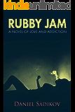 Rubby Jam: A Novel of Love and Addiction