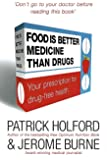 Food Is Better Medicine Than Drugs: Your Prescription for Drug Free Health