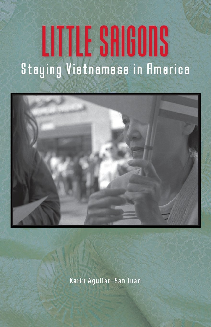 Little Saigons : Staying Vietnamese in America