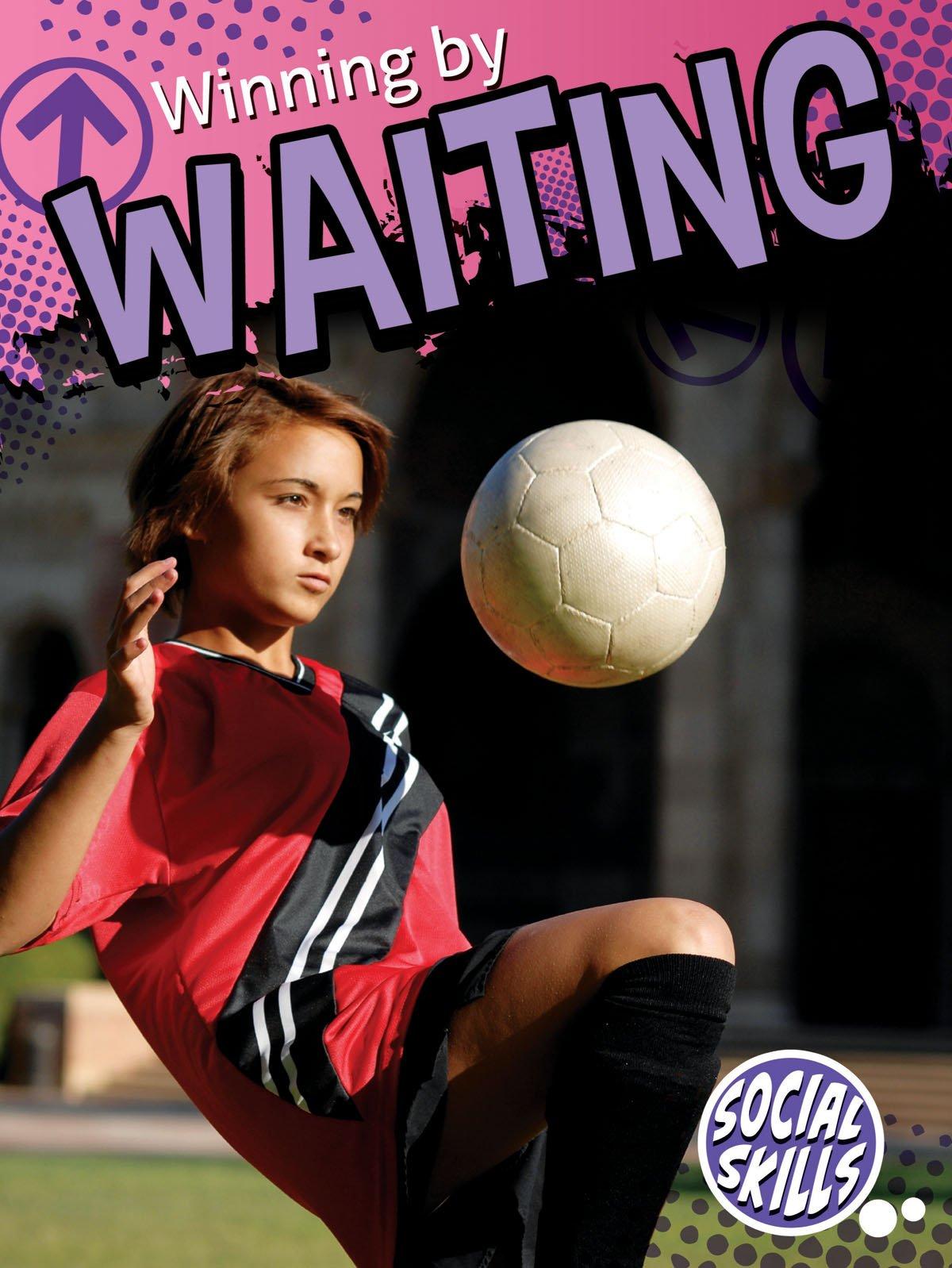 Winning By Waiting (Social Skills) pdf