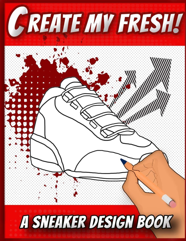 Create My Fresh! A Sneaker Design Book