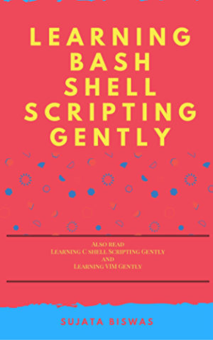Learning Bash Shell Scripting Gently