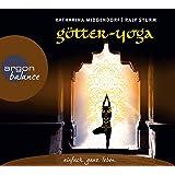 Götter-Yoga: Körper und Geist stärken mit der himmlischen Kraft indischer Götter