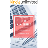 Risk Management: A Practical Guide