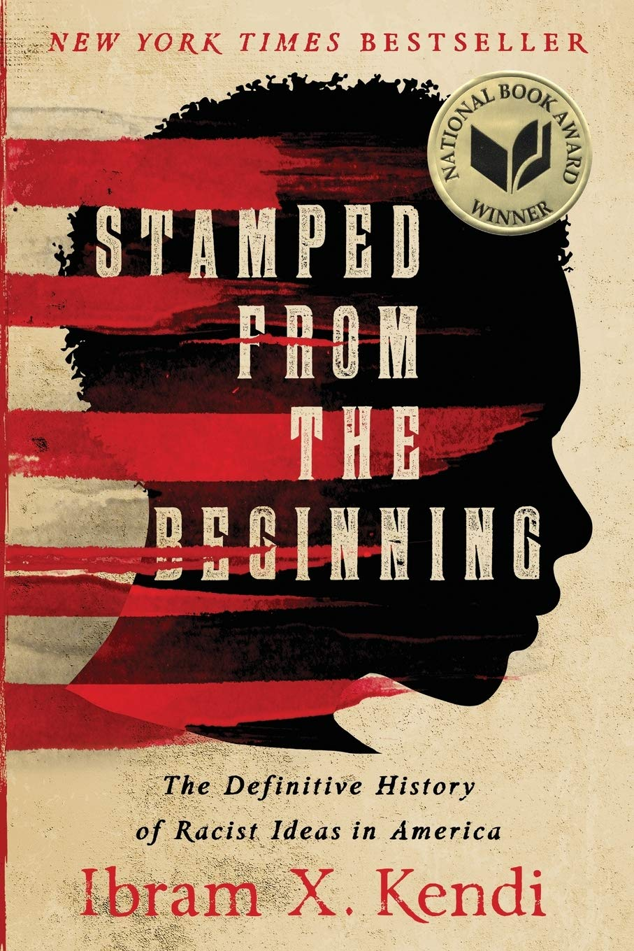 Cover of Stamped from the Beginning: The Definitive History of Racist Ideas in America by Ibram X. Kendi