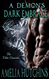A Demon's Dark Embrace: An Elite Guards Novel