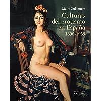 Culturas del erotismo en España, 1898-1939 (Arte Grandes