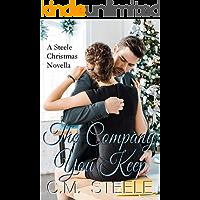 The Company You Keep (A Steele Christmas Novella Book 3)