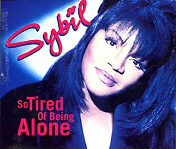 So Tired Of Being Alone By Sybil Amazoncouk Music