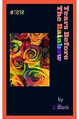 Tears Before The Rainbow Kindle Edition