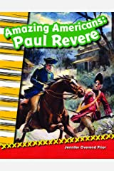 Amazing Americans: Paul Revere (Primary Source Readers: Amazing Americans) Kindle Edition