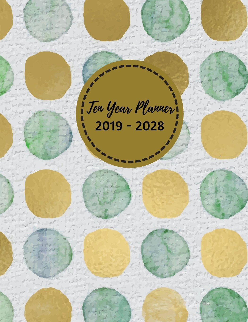 Ten Year Planner 2019 - 2028 Islet: 2019-2028 Monthly ...