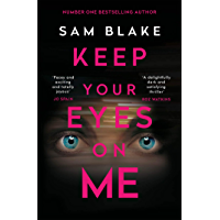Keep Your Eyes on Me: A twisting tale of vengeance, perfect for fans of Liz Nugent and Jo Spain (English Edition)