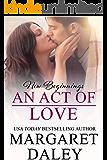 An Act of Love (New Beginnings Book 6)