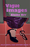 Vague Images (Jolie Gentil Cozy Mystery Series Book 7)