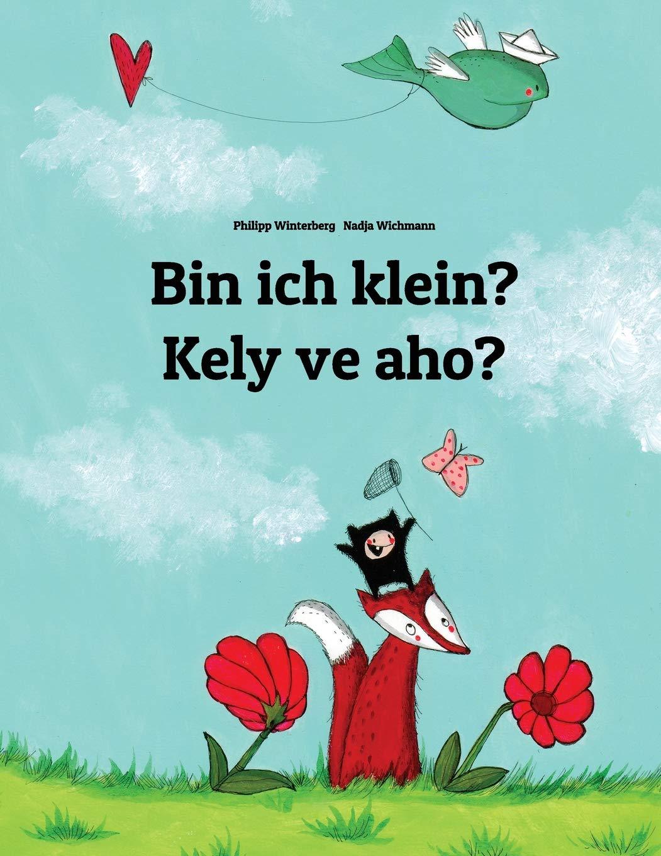 Bin ich klein? Kely ve aho?: Kinderbuch Deutsch-Madagassisch (zweisprachig/bilingual) Taschenbuch – Großdruck, 15. Februar 2014 Philipp Winterberg Nadja Wichmann 1495951138 Language