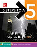 5 Steps to a 5: AP Physics 2: Algebra-Based 2017 (McGraw-Hill 5 Steps to A 5)