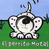 El perrito Motas (Castellano - A Partir De 0 Años - Manipulativos (Libros Para Tocar Y Jugar), Pop-Ups - Librodedos)