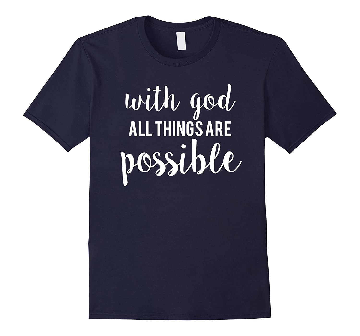 With God All things are possible T-Shirt-CL