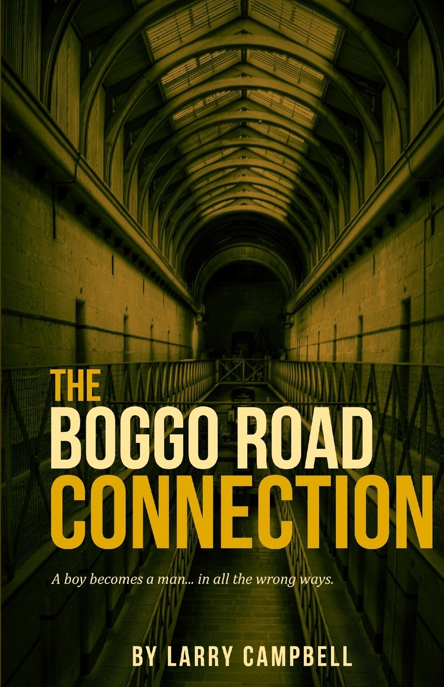 The Boggo Road Connection: A boy becomes a man... in all the wrong ways. (Boggo Road Series) (Volume 2) pdf epub