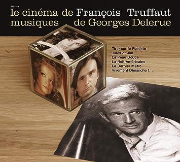 Le Cinéma de Francois Truffaut, musiques de Georges Delerue: Georges ...