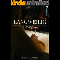 langweilig (German Edition)