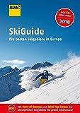 ADAC SkiGuide 2018: Die besten Skigebiete in Europa (ADAC RF Sonderproduktion)