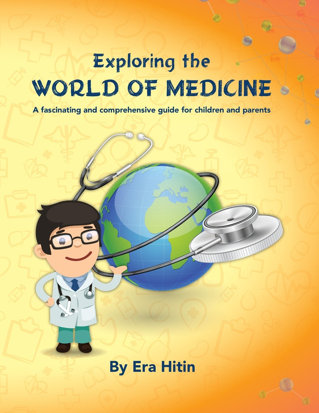 Download Exploring the World of Medicine: A fascinating and comprehensive guide for children and parents pdf