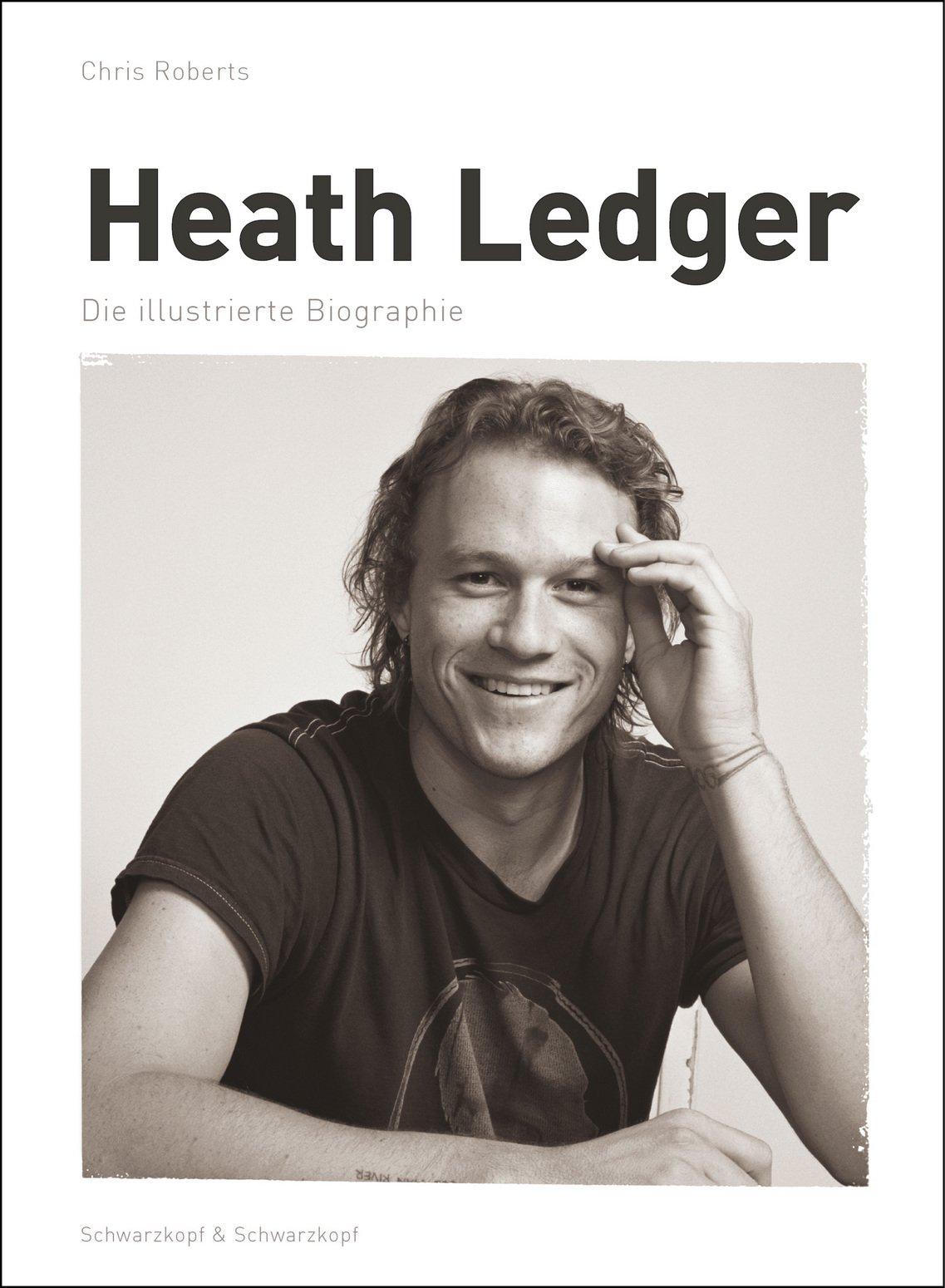 Heath Ledger: Die illustrierte Biographie