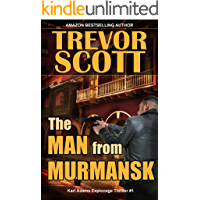 The Man from Murmansk (Karl Adams Espionage Thriller Series Book 1)