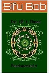 Tai Chi Chuan: The Fundamentals (Internal Arts Series Book 6) Kindle Edition