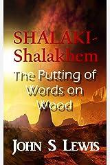 Shalaki-Shalakhem And The Putting Of Words On Wood Kindle Edition