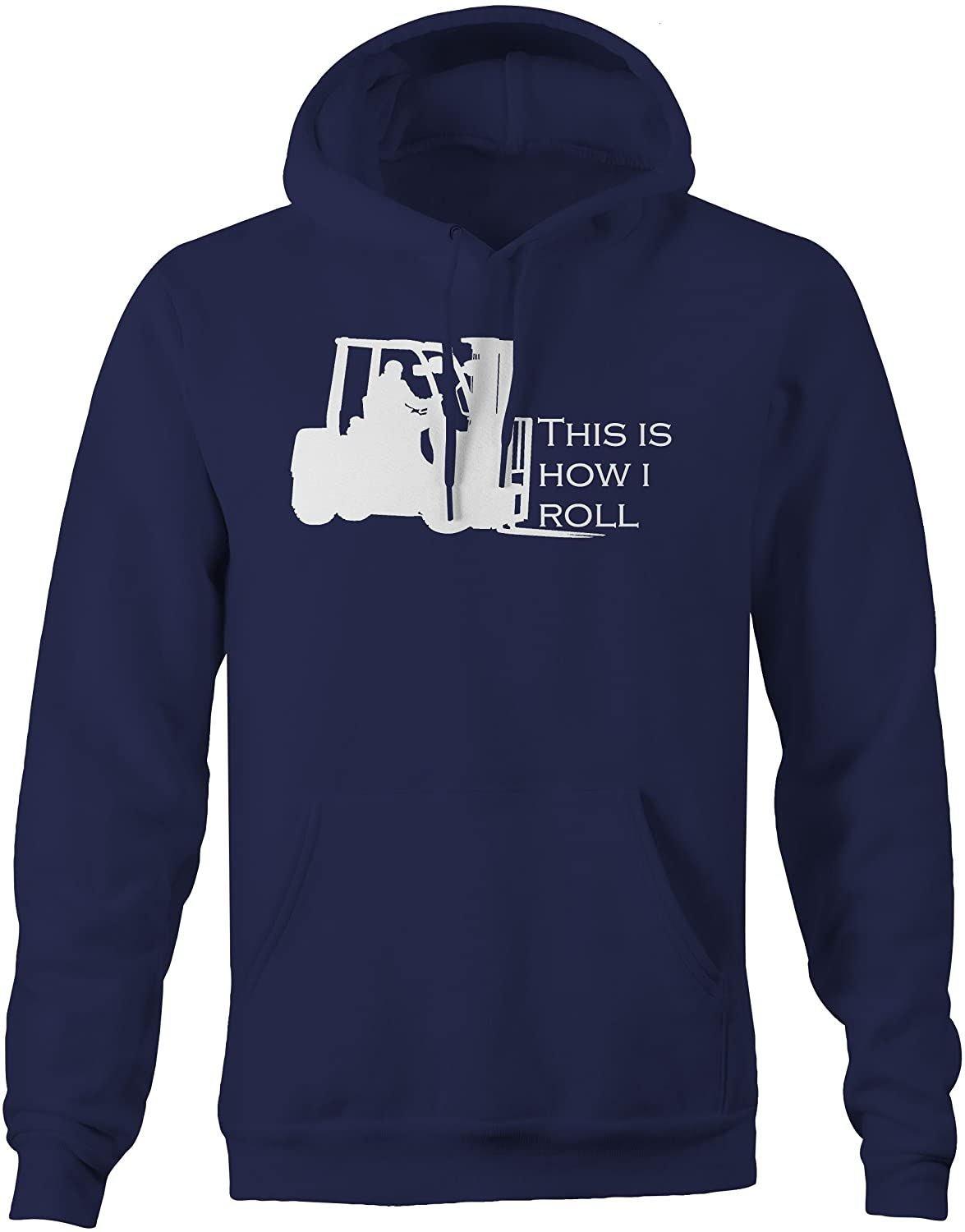 OS Gear This is How I Roll Forklift Forktruck Warehouse Sweatshirt