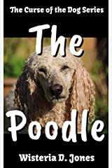 The Poodle: The Curse of the Dog Series Kindle Edition