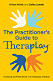 Theraplay® – The Practitioner's Guide