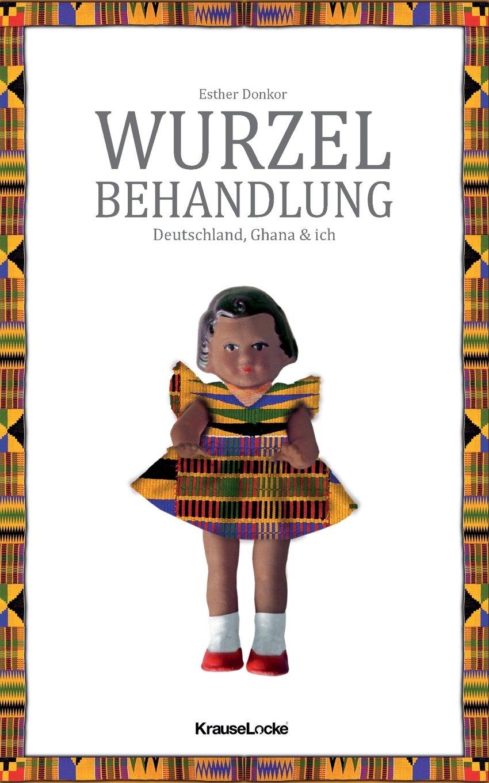 Wurzelbehandlung: Deutschland, Ghana und ich
