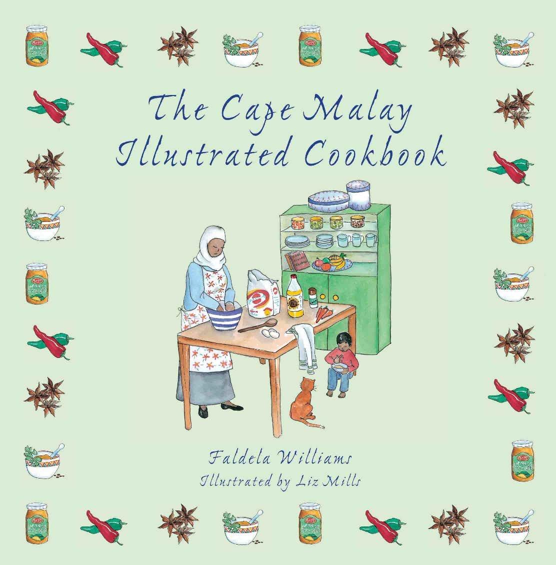 The Cape Malay Illustrated Cookbook  English Edition