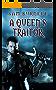 A Queen's Traitor: The Tudor Mystery Trials; A Medieval Historical Fiction Novel (Tudor Mystery Trials Series Book 2)