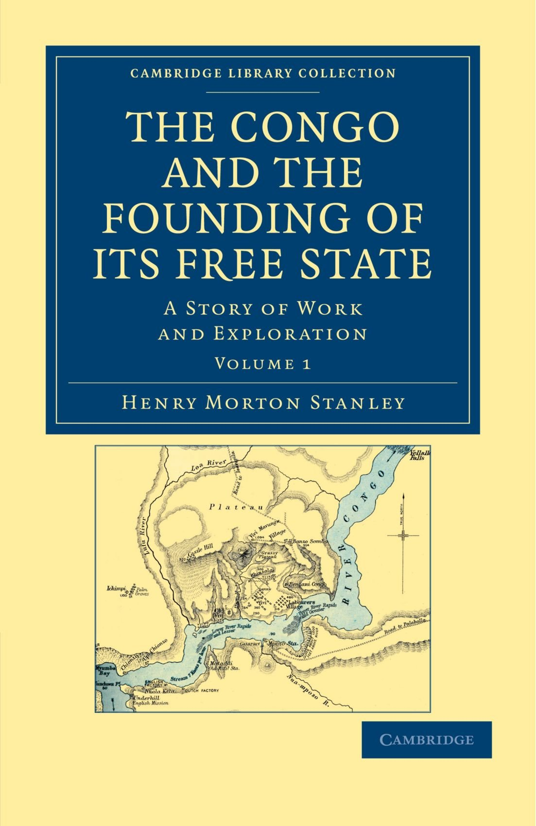 Download The Congo and the Founding of its Free State: A Story of Work and Exploration (Cambridge Library Collection - African Studies) pdf epub