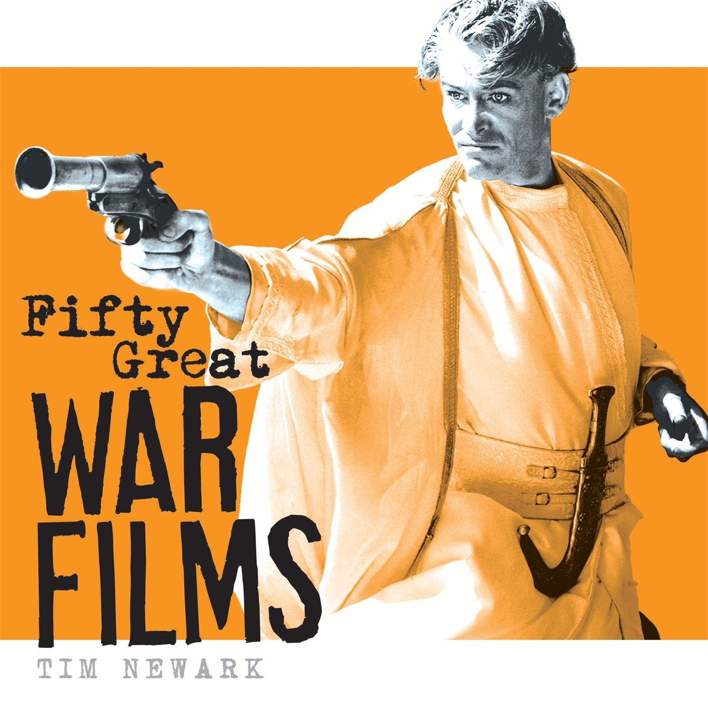Fifty Great War Films: Amazon co uk: Tim Newark: Books