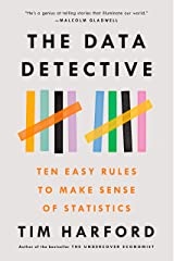 The Data Detective: Ten Easy Rules to Make Sense of Statistics Kindle Edition