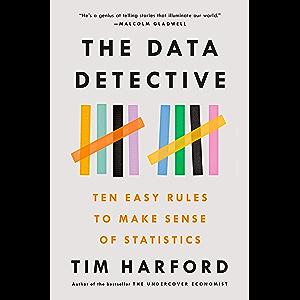 The Data Detective: Ten Easy Rules to Make Sense of Statistics